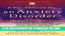[PDF] If Your Adolescent Has an Anxiety Disorder An Essential Resource for Parents (Paperback,