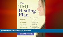 READ  The TMJ Healing Plan: Ten Steps to Relieving Headaches, Neck Pain and Jaw Disorders