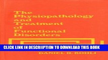 [PDF] The Physiopathology and Treatment of Functional Disorders: Including Anxiety States and