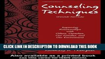 [PDF] Counseling Techniques: Improving Relationships with Others, Ourselves, Our Families, and Our