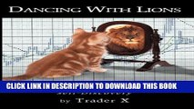[PDF] Dancing With Lions: One man s odyssey through the Chicago Markets, Trading, and