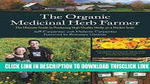 [Read] The Organic Medicinal Herb Farmer: The Ultimate Guide to Producing High-Quality Herbs on a