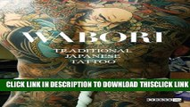 [Read] Wabori, Traditional Japanese Tattoo: Classic Japanese tattoos from the masters. Ebook Free