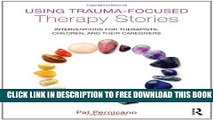 [PDF] Using Trauma-Focused Therapy Stories: Interventions for Therapists, Children, and Their