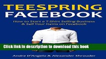 Read TEESPRING FACEBOOK: How to Start a T-Shirt Selling Business   Sell Your Items on Facebook