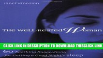 [Read] The Well-Rested Woman: 60 Soothing Suggestions for Getting a Good Nights Sleep Popular Online
