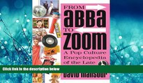 For you From Abba to Zoom: A Pop Culture Encyclopedia of the Late 20th Century
