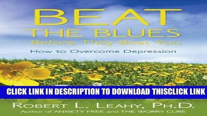 [PDF] Beat The Blues Before They Beat You: How to Overcome Depression Popular Online