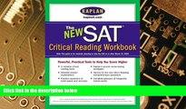 Big Deals  Kaplan New SAT Critical Reading Workbook (Kaplan SAT Critical Reading Workbook)  Best