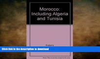 EBOOK ONLINE Morocco: Including Algeria and Tunisia READ NOW PDF ONLINE