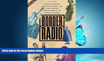 Choose Book Border Radio: Quacks, Yodelers, Pitchmen, Psychics, and Other Amazing Broadcasters of