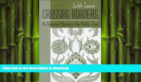READ THE NEW BOOK Crossing Borders: An American Woman in the Middle East (Contemporary Issues in