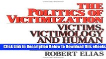 [Reads] The Politics of Victimization: Victims, Victimology, and Human Rights Free Books