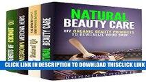 [Read] Natural Beauty: Organic Beauty Products and Homegrown Herbs for Your Looks and Health
