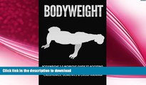 EBOOK ONLINE  Bodyweight: Workout Guide to Boosting Raw Strength   Getting Ripped Using