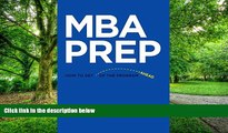 Big Deals  MBA Prep: How to get ahead of the program  Best Seller Books Most Wanted