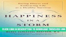 [Read] Happiness in a Storm: Facing Illness and Embracing Life as a Healthy Survivor Full Online