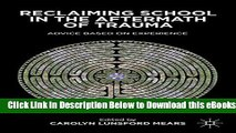[PDF] Reclaiming School in the Aftermath of Trauma: Advice Based on Experience Free Books