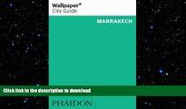 FAVORIT BOOK Wallpaper* City Guide Marrakech (Wallpaper City Guides) FREE BOOK ONLINE