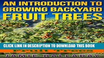 [New] Fruit Trees: An Introduction to Growing Backyard Fruit Trees (fruit trees, oranges, peaches,