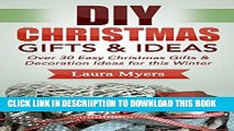 [PDF] DIY Christmas Gifts   Ideas: Over 30 Easy Christmas Gifts   Decoration Ideas for this Winter