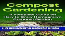 [New] Compost Gardening: Home Composting: A Complete Compost Book for Beginners to Grow Compost at