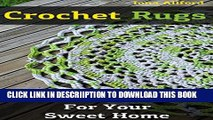 [PDF] Crochet Rugs: 8 Crochet Patterns For Your Sweet Home Exclusive Full Ebook