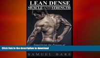FAVORITE BOOK  Lean Dense Muscle and Strength: Simplifying the process of building dense muscle,