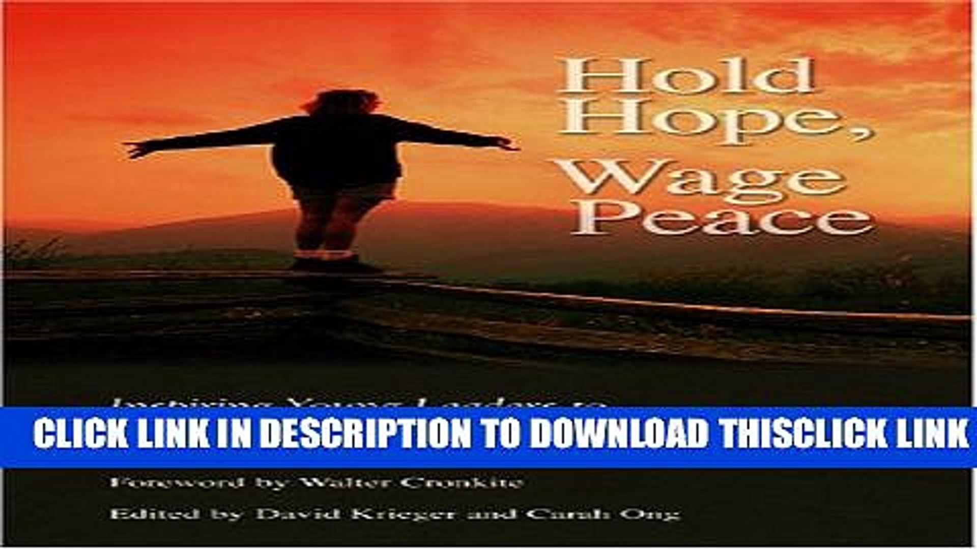[PDF] Hold Hope, Wage Peace: Inspiring Individuals to Take Action for a Better World Full Collection