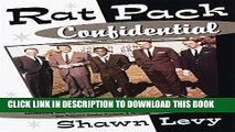 [PDF] Rat Pack Confidential: Frank, Dean, Sammy, Peter, Joey and the Last Great Show Biz Party