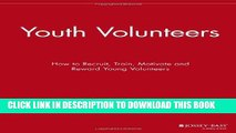 [PDF] Youth Volunteers: How to Recruit, Train, Motivate and Reward Young Volunteers Full Online