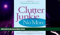 Big Deals  Clutter Junkie No More: Stepping Up to Recovery  Best Seller Books Most Wanted