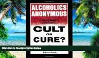 Big Deals  Alcoholics Anonymous: Cult or Cure?  Best Seller Books Best Seller