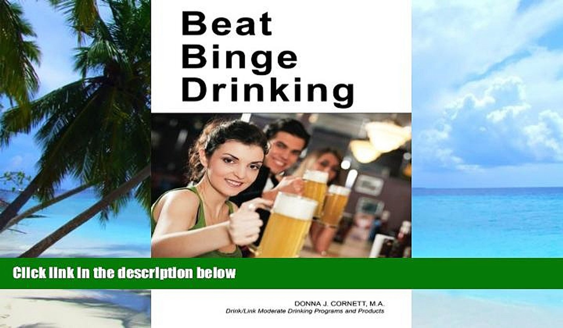 Big Deals  Beat Binge Drinking: A Smart Drinking Guide for Teens, College Students and Young