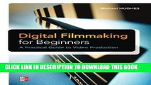 [PDF] Digital Filmmaking for Beginners A Practical Guide to Video Production Full Colection