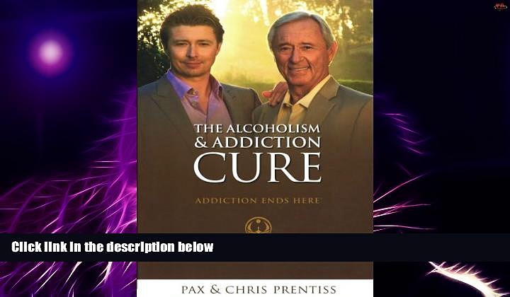 Big Deals  The Alcoholism and Addiction Cure  Free Full Read Best Seller