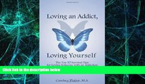 Big Deals  Loving an Addict, Loving Yourself  Free Full Read Most Wanted