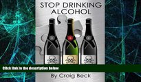 Must Have PDF  Stop Drinking Alcohol: Quit Drinking with the Alcohol Lied to me Method  Free Full