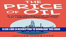[PDF] The Price Of Oil: A Comprehensive Guide To Understanding Oil (Oil prices, Crude oil prices,