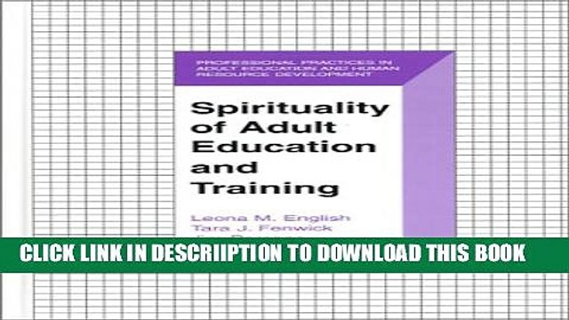 [New] Spirituality of Adult Education and Training (The Professional Practices in Adult Education