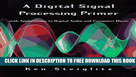 New Book A Digital Signal Processing Primer: With Applications to Digital Audio and Computer Music