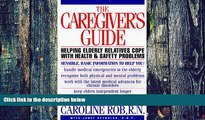 Big Deals  The Caregiver s Guide: Helping Older Friends and Relatives with Health and Safety