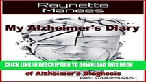 [PDF] My Alzheimer s Diary:My Journey Through the Shadow of Alzheimer s Disease Diagnosis Popular