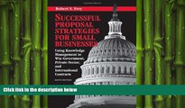 FREE DOWNLOAD  Successful Proposal Strategies for Small Businesses: Using Knowledge Management to