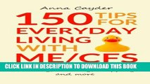 [PDF] 150 Tips for Everyday Living with ME/CFS: Easier Ways with Personal Care, Cooking, Cleaning,