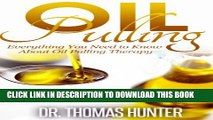 [PDF] OIL PULLING: Everything You Need to Know about Oil Pulling Therapy (Oil Pulling Guide -