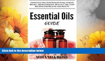 Must Have  Essential Oils Guide: Essential Oils For Weight Loss, Stress Relief, Aromatherapy,