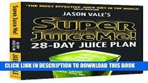 [PDF] Super Juice Me!: 28 Day Juice Plan [Full Ebook]