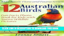 [PDF] 12 Australian Birds! Kids Book About Birds: Fun Animal Facts Photo Book for Kids with Native