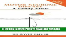 [PDF] Motor Neurone Disease: A Family Affair (New Revised Edition) (Overcoming Common Problems)